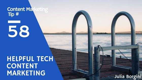 3 Simple Steps to Helpful Tech Content Marketing