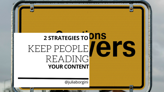 Two Strategies That Keep People Reading Your Tech Content