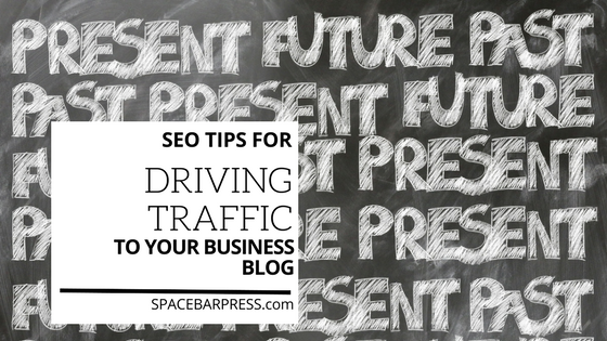 Drive more traffic to your business blog with these SEO tips